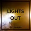 Matt caldwell-Lights Out
