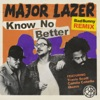 Know No Better (feat. Travis Scott, Camila Cabello & Quavo)  [Bad Bunny Remix] - Single, Major Lazer