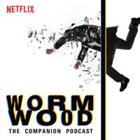 Wormwood: The Companion Podcast podcast
