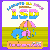 Thunderclouds (feat. Sia, Diplo & Labrinth) [MK Remix] - LSD