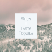 When I Taste Tequila-John Frenzz