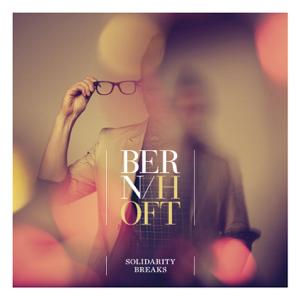 Bernhoft - Solidarity Breaks (Bonus Track Version)