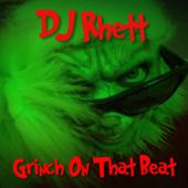 Grinch On That Beat-DJ Rhett