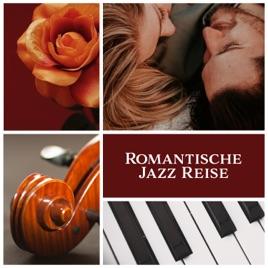 Romantische Jazz Reise Elegante Musik Für Besondere Momente Und Romantische Zeit Bossa Lounge Jazz Cafe De Jazz Musik Akademie