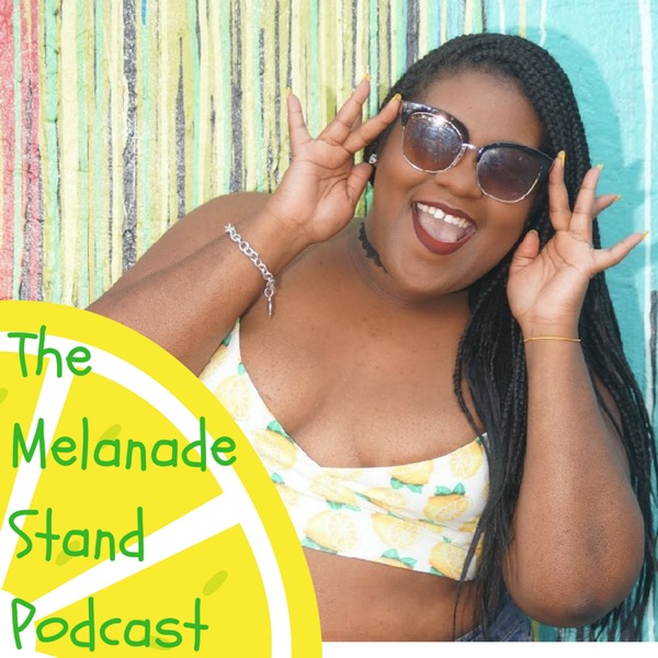 The Melanade Stand Podcast