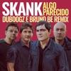 Algo Parecido Dubdogz e Bruno Be Remix Radio Edit Single