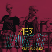 Have It (feat. Flo Rida) [Radio Edit]