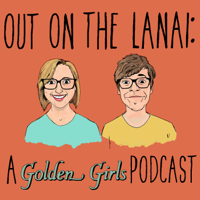 Out on the Lanai: A Golden Girls Podcast podcast