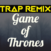 Game of Thrones (Trap Remix)