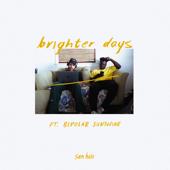 brighter days (feat. Bipolar Sunshine)