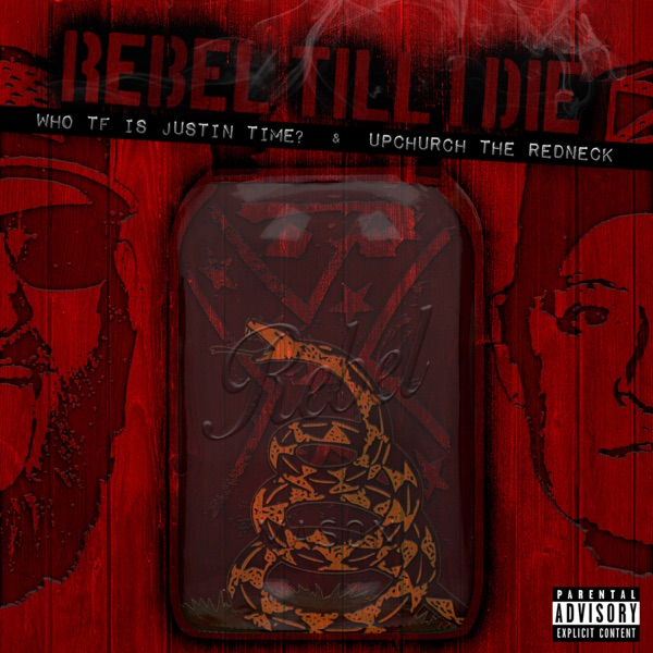 Rebel Till I Die (feat. Upchurch the Redneck) - Single