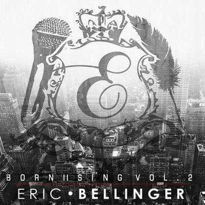 Born II Sing, Vol. 2 - Eric Bellinger
