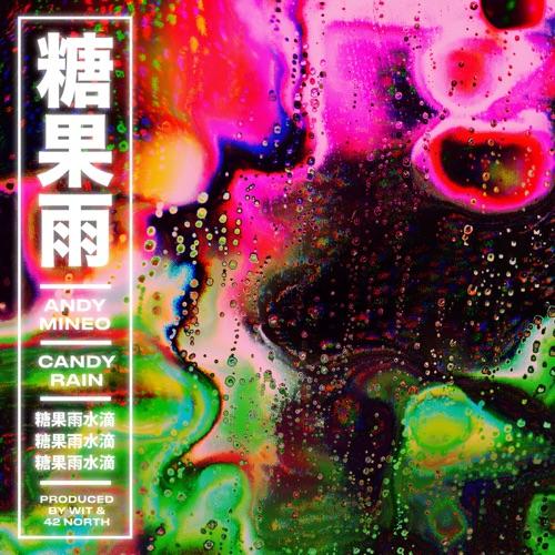 Andy Mineo - Candy Rain - Single