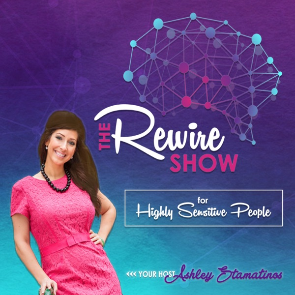 The Rewire Show For Highly Sensitive People