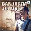 Banjaara Junoon
