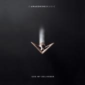 God My Deliverer-Awakening Music