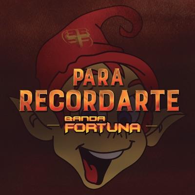 Para Recordarte - Single - Banda Fortuna