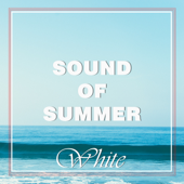 Sound of Summer: White Compilation 2018