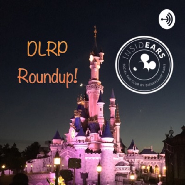 Disneyland Paris analysis, advice and news by DLRP Roundup! on Apple  Podcasts