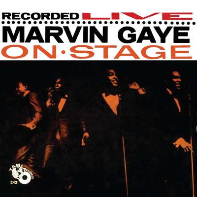 Recorded Live: Marvin Gaye On Stage - Marvin Gaye