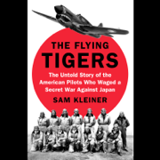 The Flying Tigers: The Untold Story of the American Pilots Who Waged a Secret War Against Japan (Unabridged)