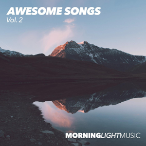 Morninglightmusic - Awesome Songs, Vol. 2