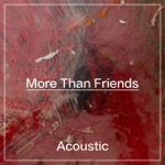 More Than Friends (Acoustic) - Single