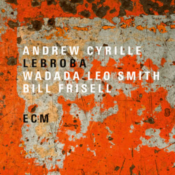 Andrew Cyrille, Ishmael Wadada Leo Smith & Bill Frisell Lebroba music review