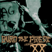 Burn The Priest - Legion: XX artwork