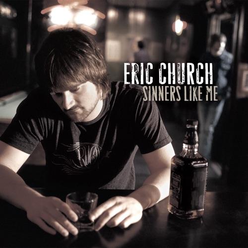 Eric Church - Sinners Like Me