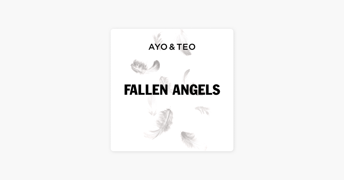 Fallen Angels - Single by Ayo & Teo