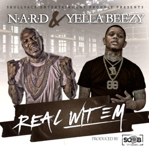 Real Wit Em (feat. Yella Beezy) - Single Mp3 Download