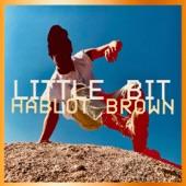 Hablot Brown - Little Bit
