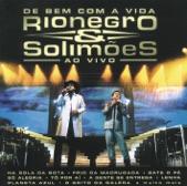 Rionegro e Solimões - De bem com  vida