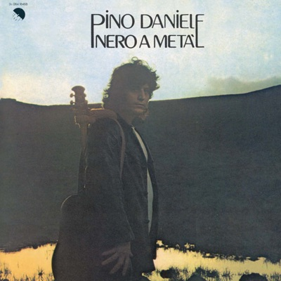 Nero a Metà (2008 Remaster) - Pino Daniele