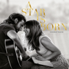 Lady Gaga & Bradley Cooper - A Star Is Born Soundtrack Grafik