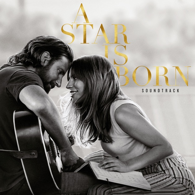 Resultado de imagem para Lady Gaga and Bradley Cooper - A Star Is Born Soundtrack