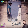 Chalte Chalte From Mitron Single