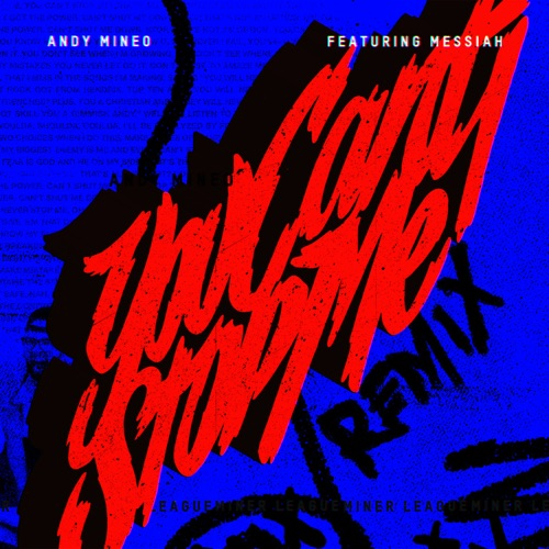 Andy Mineo - You Can't Stop Me (Remix) [feat. Messiah] - Single