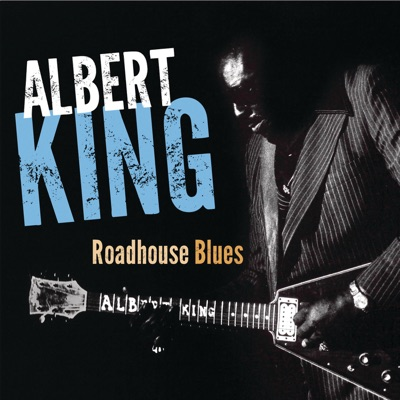 Roadhouse Blues - Albert King