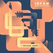 Balkan Bump - Irfan (feat. Paul Bertin)