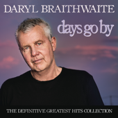 As the Days Go By (2017 Remastered) - Daryl Braithwaite