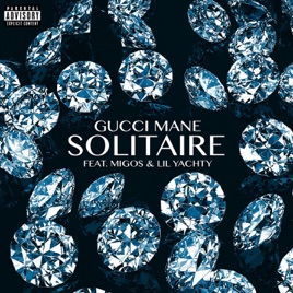 Gucci Mane – Solitaire (feat. Migos & Lil Yachty) – Single [iTunes Plus AAC M4A]