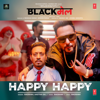 Happy Happy From Blackmail - Badshah & Aastha Gill mp3