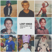 When We Were Young (feat. Norma Jean Martine) - Lost Kings - Lost Kings