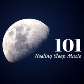 101 Healing Sleep Music - Long Meditation at the Spa and New Age Spirituality, Songs for Relaxation, Yoga, Deep Massage