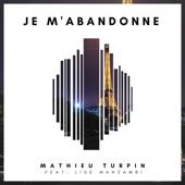 Je M'abandonne (feat. Lise Manzambi)
