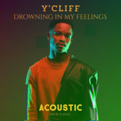 Drowning in My Feelings (Acoustic) - Y'cliff