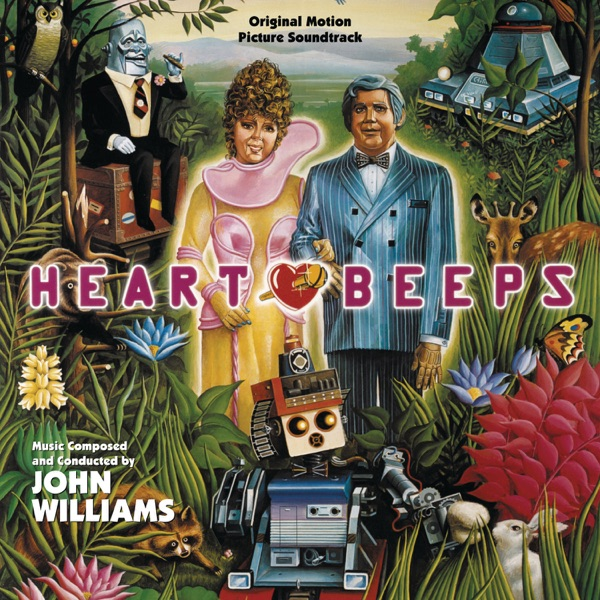 John Williams - Heartbeeps (Original Motion Picture Soundtrack)