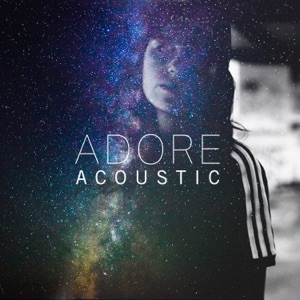 Adore (Acoustic) - Single Mp3 Download